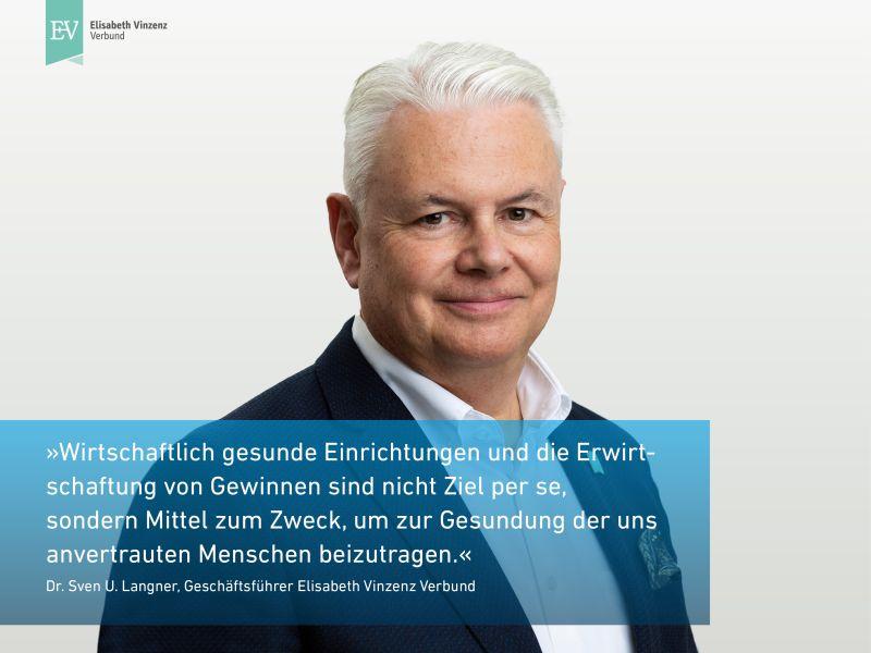 Dr. Sven U. Langner, Geschäftsführer Elisabeth Vinzenz Verbund